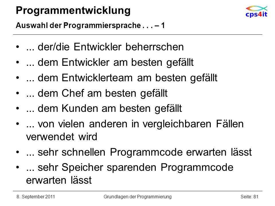 Programmentwicklung Auswahl der Programmiersprache... – 1... der/die Entwickler beherrschen... dem Entwickler am besten gefällt... dem Entwicklerteam