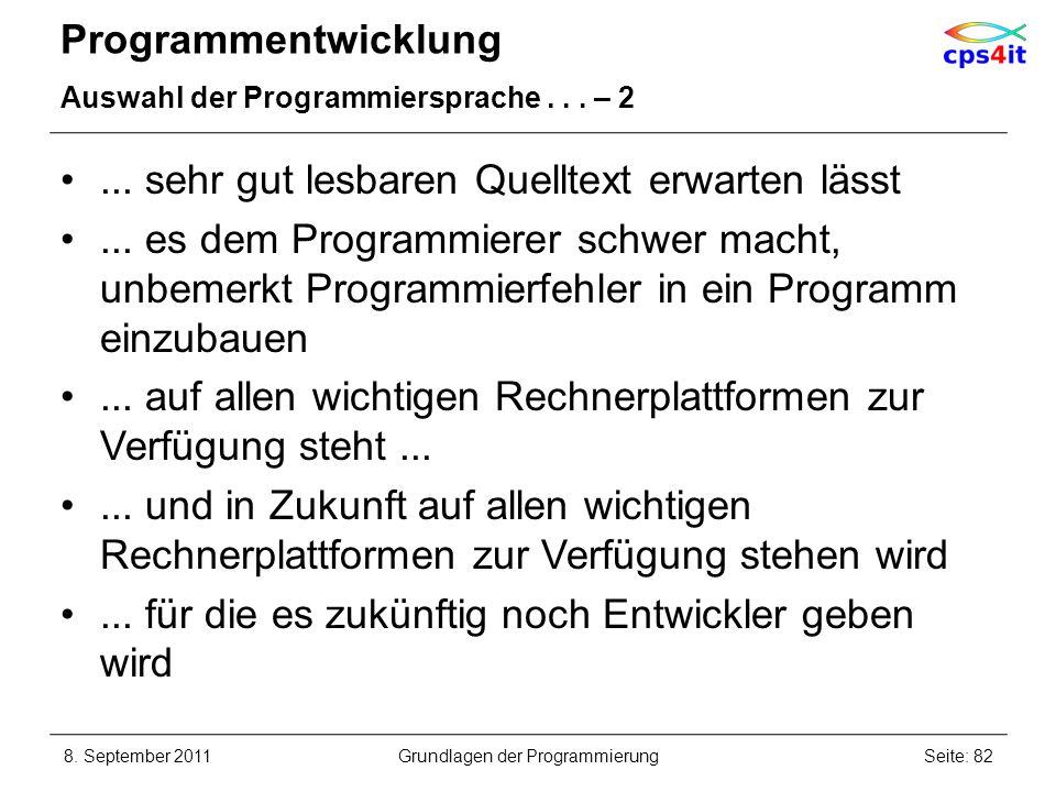 Programmentwicklung Auswahl der Programmiersprache... – 2... sehr gut lesbaren Quelltext erwarten lässt... es dem Programmierer schwer macht, unbemerk