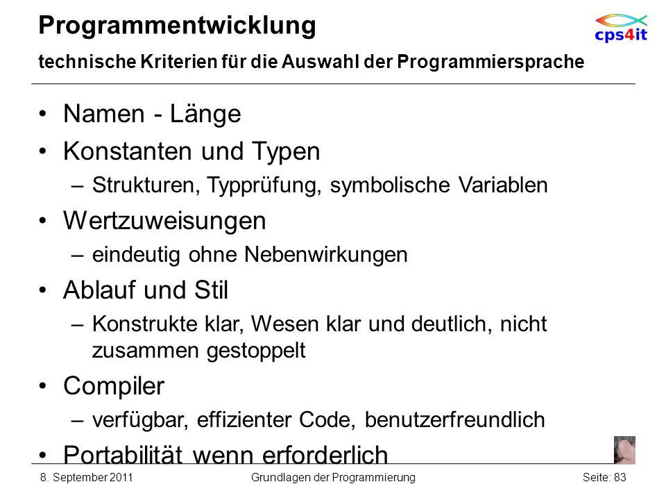 Programmentwicklung technische Kriterien für die Auswahl der Programmiersprache Namen - Länge Konstanten und Typen –Strukturen, Typprüfung, symbolisch