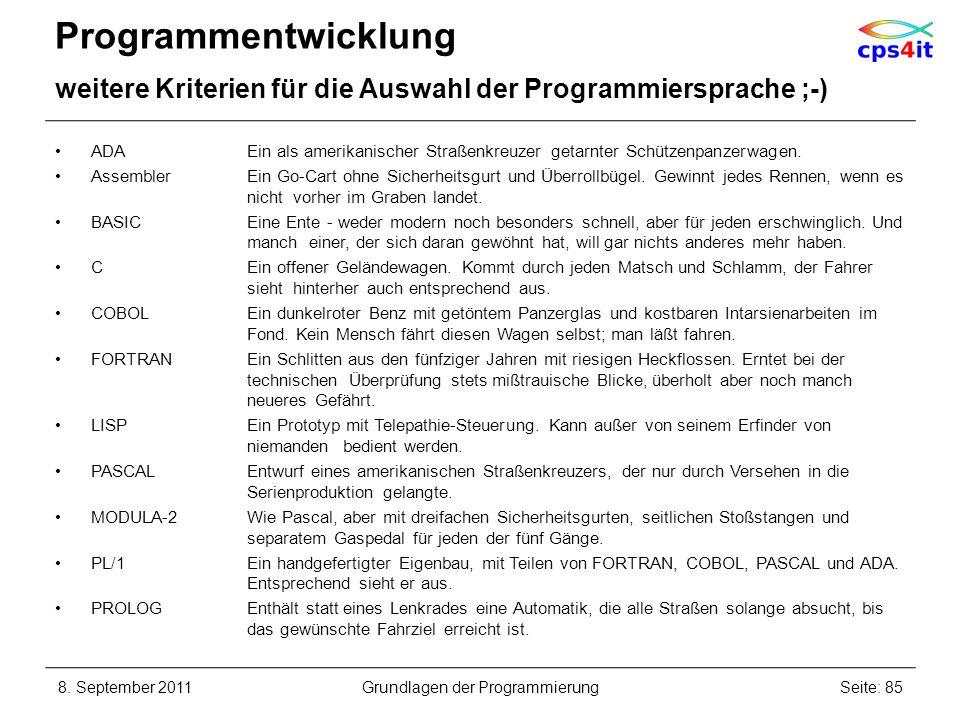 Programmentwicklung weitere Kriterien für die Auswahl der Programmiersprache ;-) ADA Ein als amerikanischer Straßenkreuzer getarnter Schützenpanzerwag
