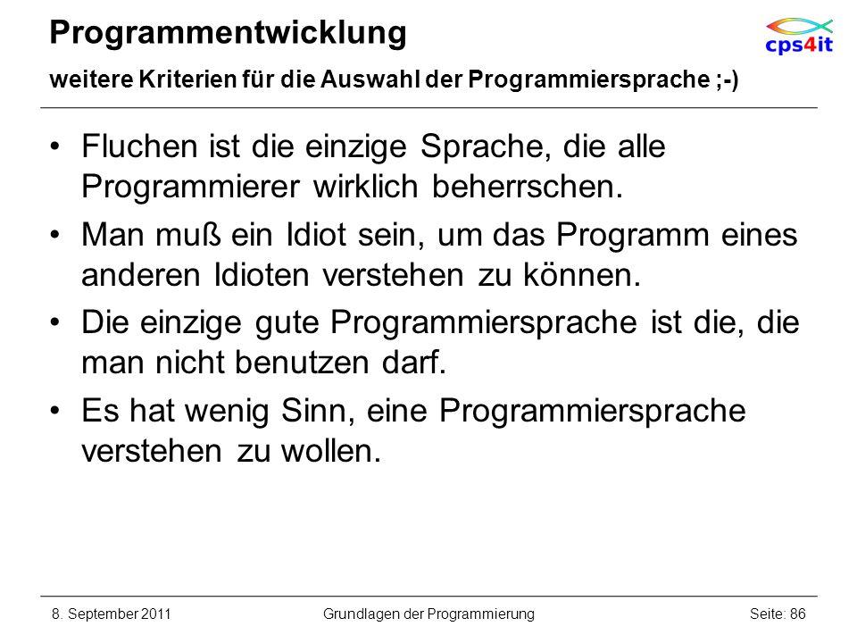Programmentwicklung weitere Kriterien für die Auswahl der Programmiersprache ;-) Fluchen ist die einzige Sprache, die alle Programmierer wirklich behe