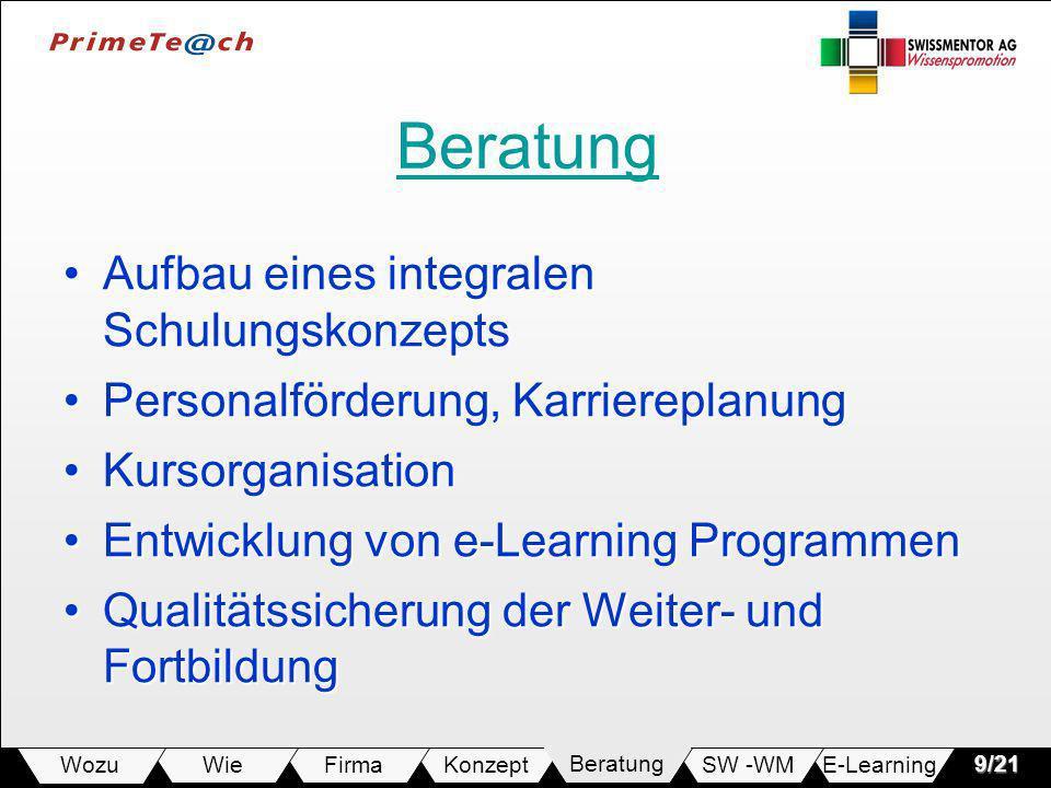 E-LearningSW -WMBeratungKonzeptFirmaWie Wozu9/21 Beratung Aufbau eines integralen SchulungskonzeptsAufbau eines integralen Schulungskonzepts Personalf