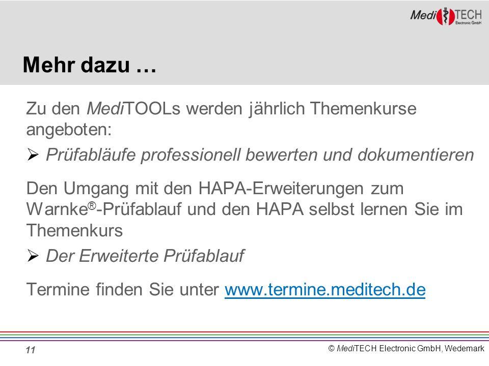 © MediTECH Electronic GmbH, Wedemark Mehr dazu … Zu den MediTOOLs werden jährlich Themenkurse angeboten: Prüfabläufe professionell bewerten und dokume