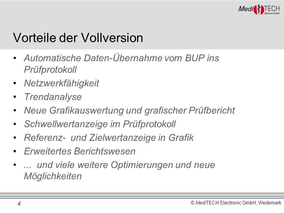 © MediTECH Electronic GmbH, Wedemark Vorteile der Vollversion 4 Automatische Daten-Übernahme vom BUP ins Prüfprotokoll Netzwerkfähigkeit Trendanalyse
