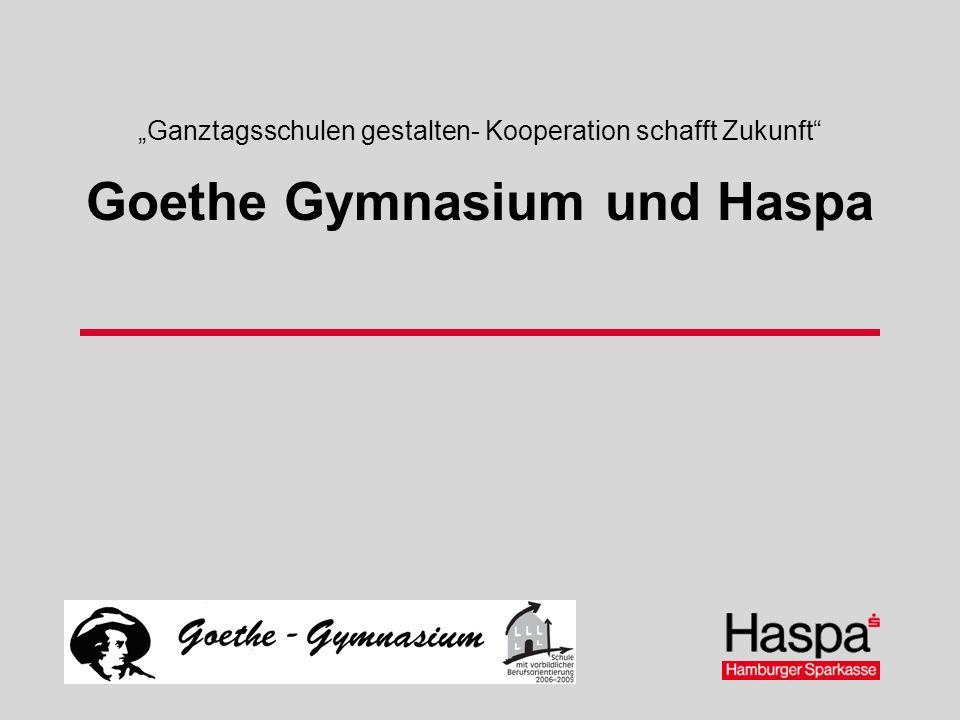 Ganztagsschulen gestalten- Kooperation schafft Zukunft Goethe Gymnasium und Haspa