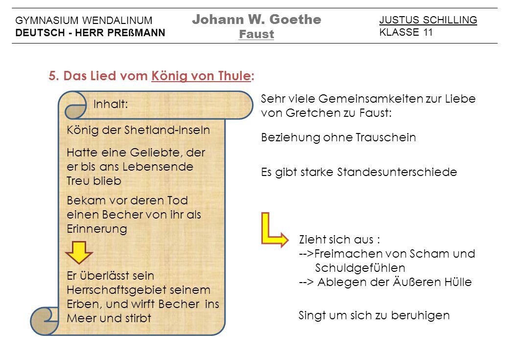 JUSTUS SCHILLING KLASSE 11 GYMNASIUM WENDALINUM DEUTSCH - HERR PREßMANN Johann W. Goethe Faust 5. Das Lied vom König von Thule: König der Shetland-Ins