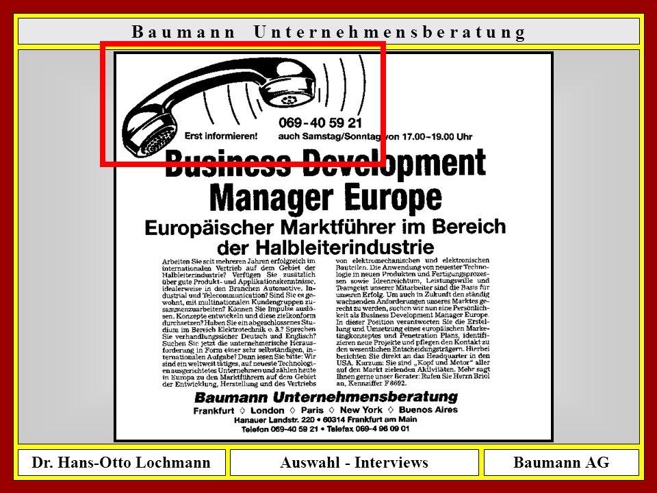 Dr. Hans-Otto LochmannAuswahl - InterviewsBaumann AG 10 B a u m a n n U n t e r n e h m e n s b e r a t u n g