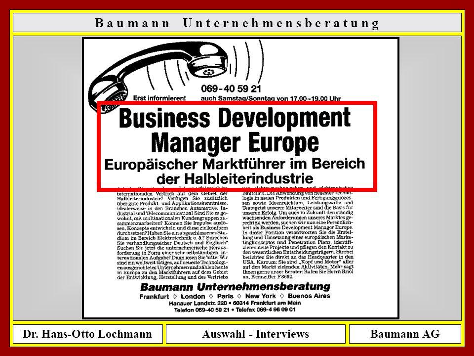 Dr. Hans-Otto LochmannAuswahl - InterviewsBaumann AG 11 B a u m a n n U n t e r n e h m e n s b e r a t u n g