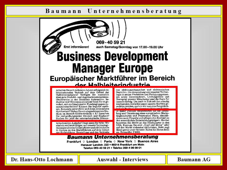 Dr. Hans-Otto LochmannAuswahl - InterviewsBaumann AG 12 B a u m a n n U n t e r n e h m e n s b e r a t u n g