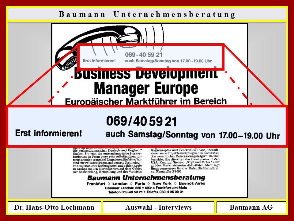 Dr. Hans-Otto LochmannAuswahl - InterviewsBaumann AG 13 B a u m a n n U n t e r n e h m e n s b e r a t u n g