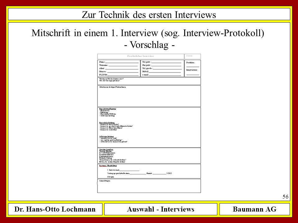 Dr. Hans-Otto LochmannAuswahl - InterviewsBaumann AG 56 Zur Technik des ersten Interviews Mitschrift in einem 1. Interview (sog. Interview-Protokoll)