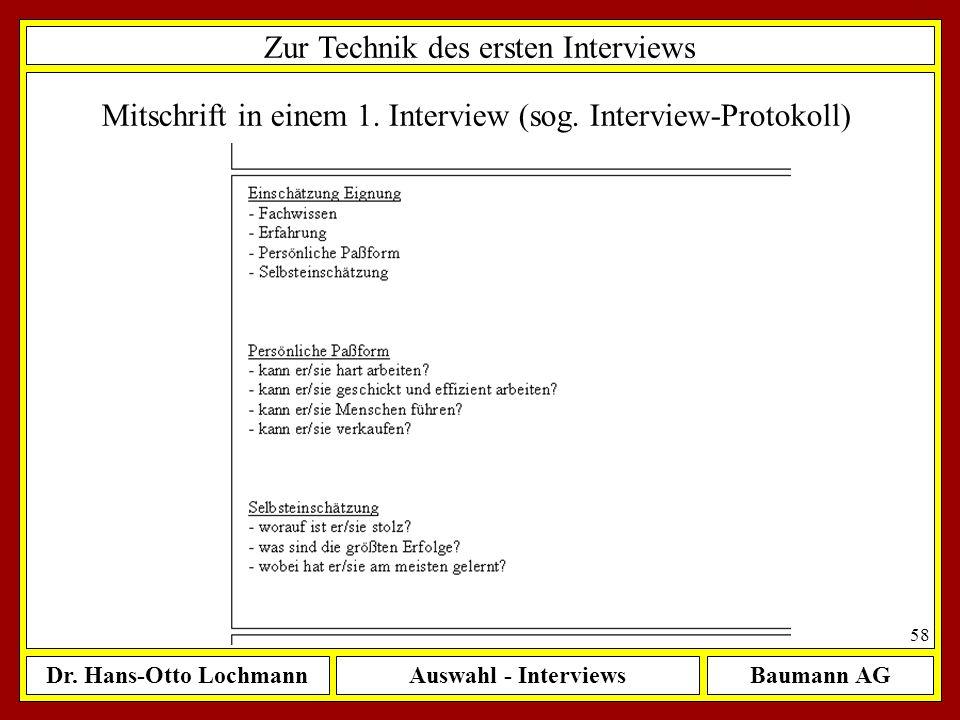 Dr. Hans-Otto LochmannAuswahl - InterviewsBaumann AG 58 Zur Technik des ersten Interviews Mitschrift in einem 1. Interview (sog. Interview-Protokoll)