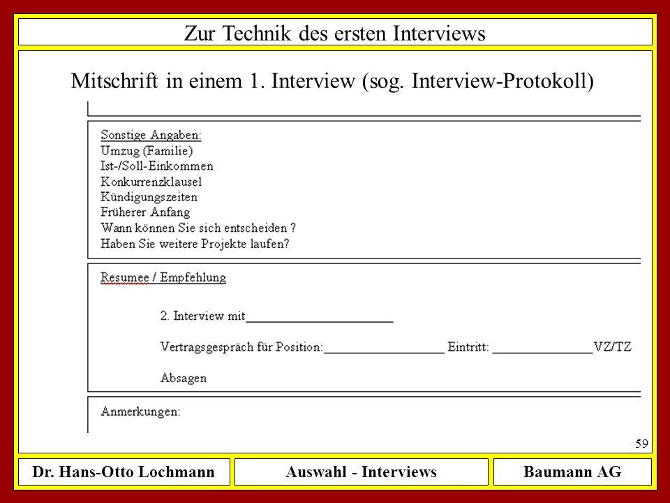 Dr. Hans-Otto LochmannAuswahl - InterviewsBaumann AG 59 Zur Technik des ersten Interviews Mitschrift in einem 1. Interview (sog. Interview-Protokoll)