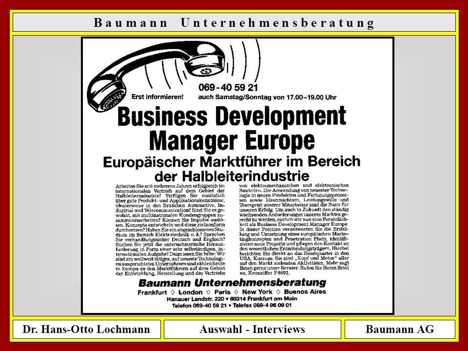 Dr. Hans-Otto LochmannAuswahl - InterviewsBaumann AG 9 B a u m a n n U n t e r n e h m e n s b e r a t u n g