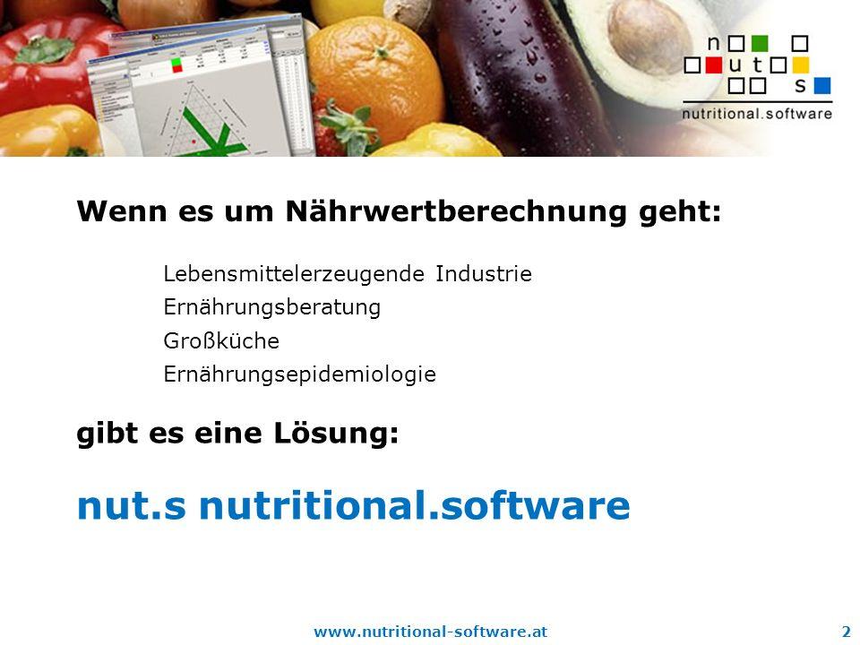 www.nutritional-software.at2 gibt es eine Lösung: Lebensmittelerzeugende Industrie Ernährungsberatung Großküche Ernährungsepidemiologie Wenn es um Nährwertberechnung geht: nut.s nutritional.software