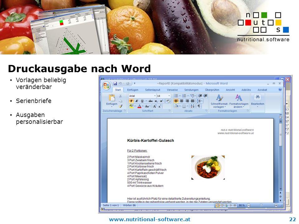 www.nutritional-software.at22 Druckausgabe nach Word Vorlagen beliebig veränderbar Serienbriefe Ausgaben personalisierbar