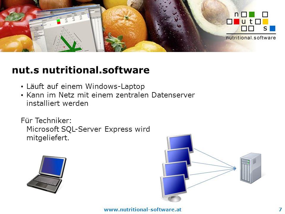 www.nutritional-software.at7 nut.s nutritional.software Läuft auf einem Windows-Laptop Kann im Netz mit einem zentralen Datenserver installiert werden Für Techniker: Microsoft SQL-Server Express wird mitgeliefert.