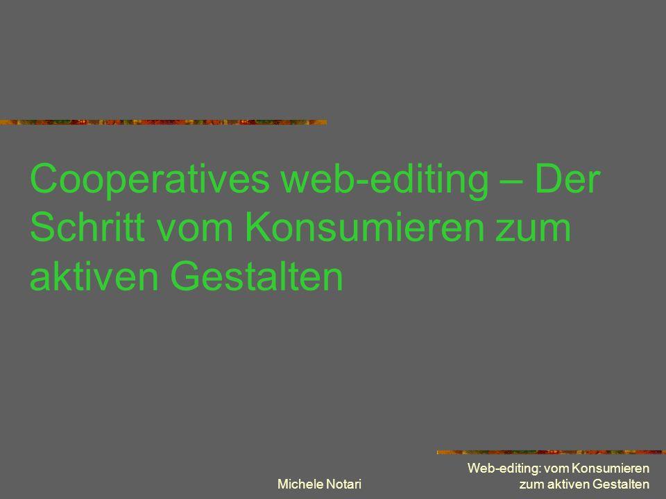 Michele Notari Web-editing: vom Konsumieren zum aktiven Gestalten Menu Einführung in die Thematik Ein Tool für die Umsetzung Rezepte ersetzen Inhalte.