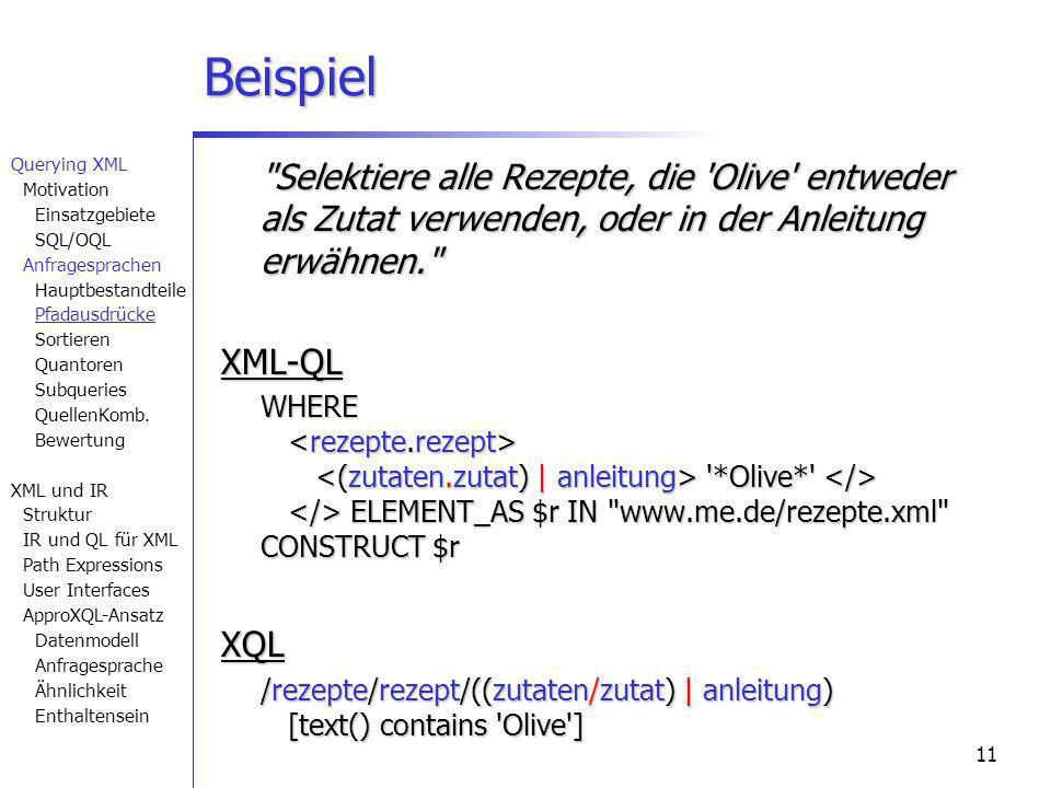 11 Beispiel Selektiere alle Rezepte, die Olive entweder als Zutat verwenden, oder in der Anleitung erwähnen. XML-QL WHERE *Olive* ELEMENT_AS $r IN www.me.de/rezepte.xml CONSTRUCT $r XQL /rezepte/rezept/((zutaten/zutat) | anleitung) [text() contains Olive ] Querying XML Motivation Einsatzgebiete SQL/OQL Anfragesprachen Hauptbestandteile Pfadausdrücke Sortieren Quantoren Subqueries QuellenKomb.