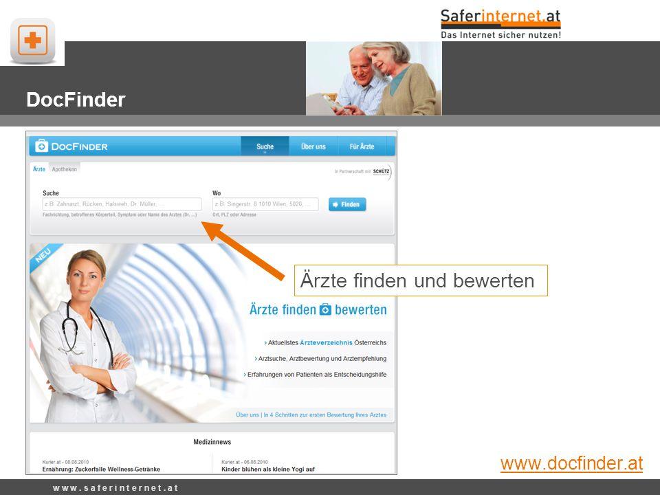 docfinder DocFinder Ärzte finden und bewerten www.docfinder.at w w w. s a f e r i n t e r n e t. a t