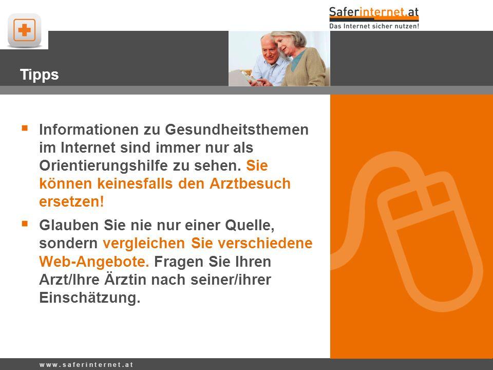 Tipps Informationen zu Gesundheitsthemen im Internet sind immer nur als Orientierungshilfe zu sehen.