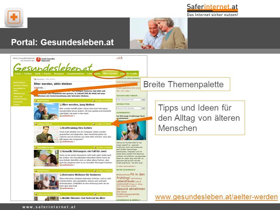 Tipps und Ideen für den Alltag von älteren Menschen Portal: Gesundesleben.at www.gesundesleben.at/aelter-werden Breite Themenpalette w w w.