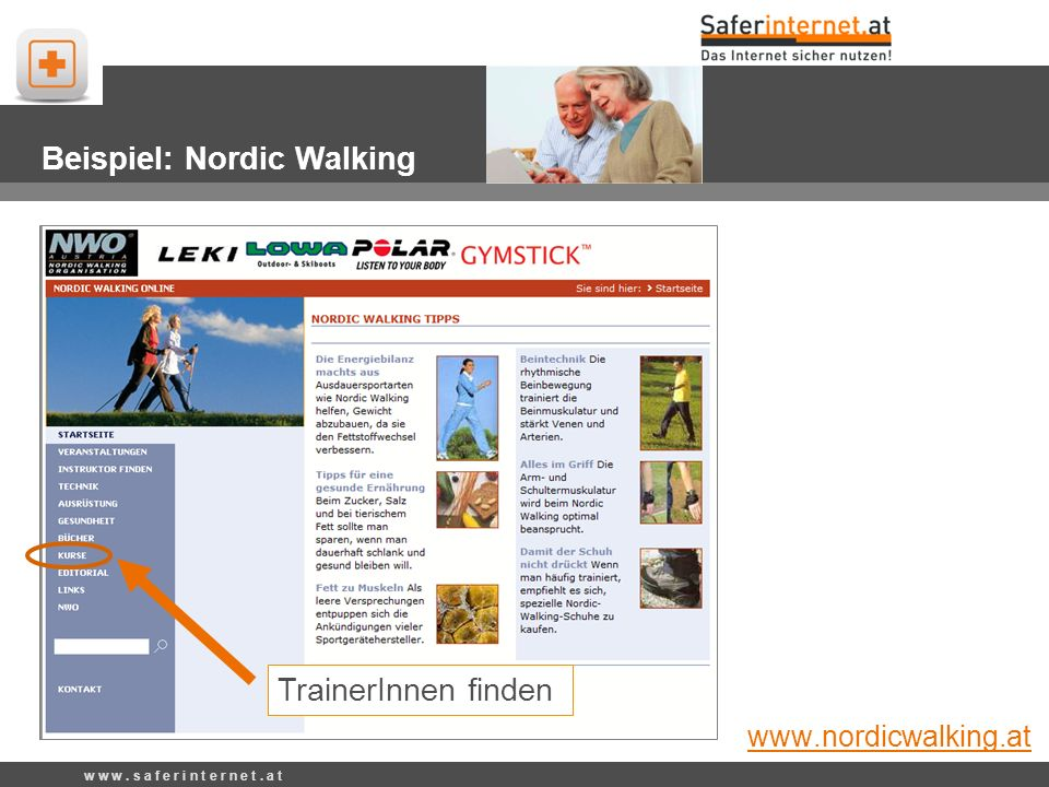 TrainerInnen finden Beispiel: Nordic Walking www.nordicwalking.at w w w. s a f e r i n t e r n e t. a t