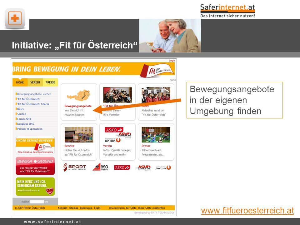 Initiative: Fit für Österreich www.fitfueroesterreich.at Bewegungsangebote in der eigenen Umgebung finden