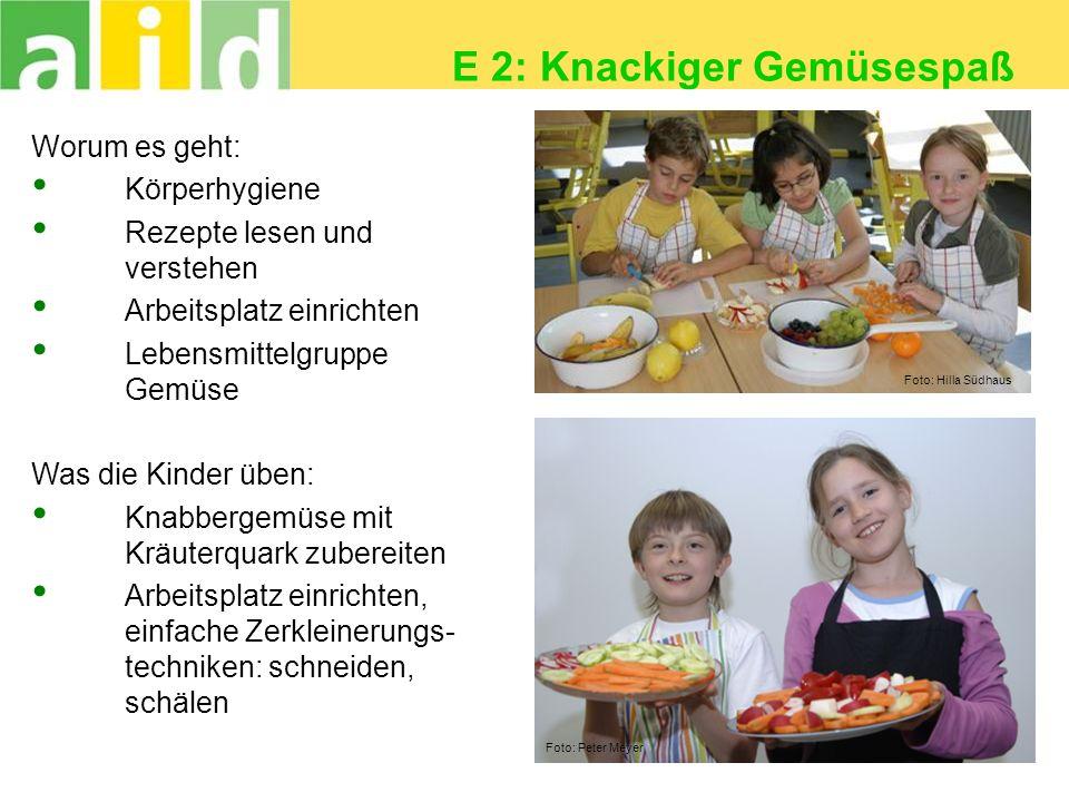 7 E 2: Knackiger Gemüsespaß Worum es geht: Körperhygiene Rezepte lesen und verstehen Arbeitsplatz einrichten Lebensmittelgruppe Gemüse Was die Kinder
