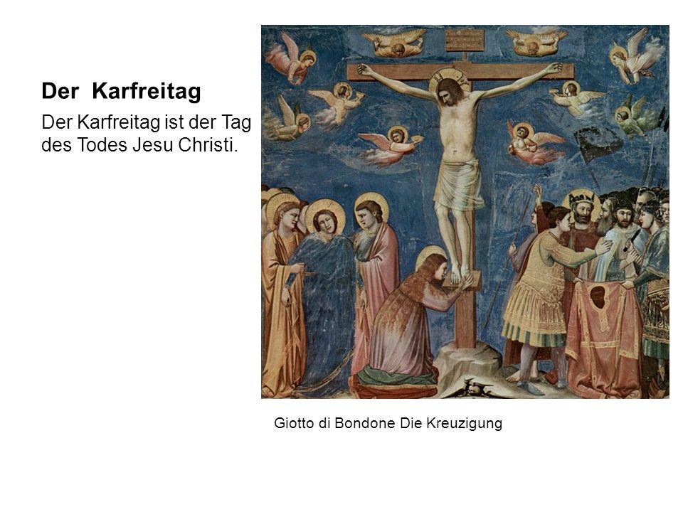 Der Karsamstag/ der Ostersamstag Die Beweinung Christi.