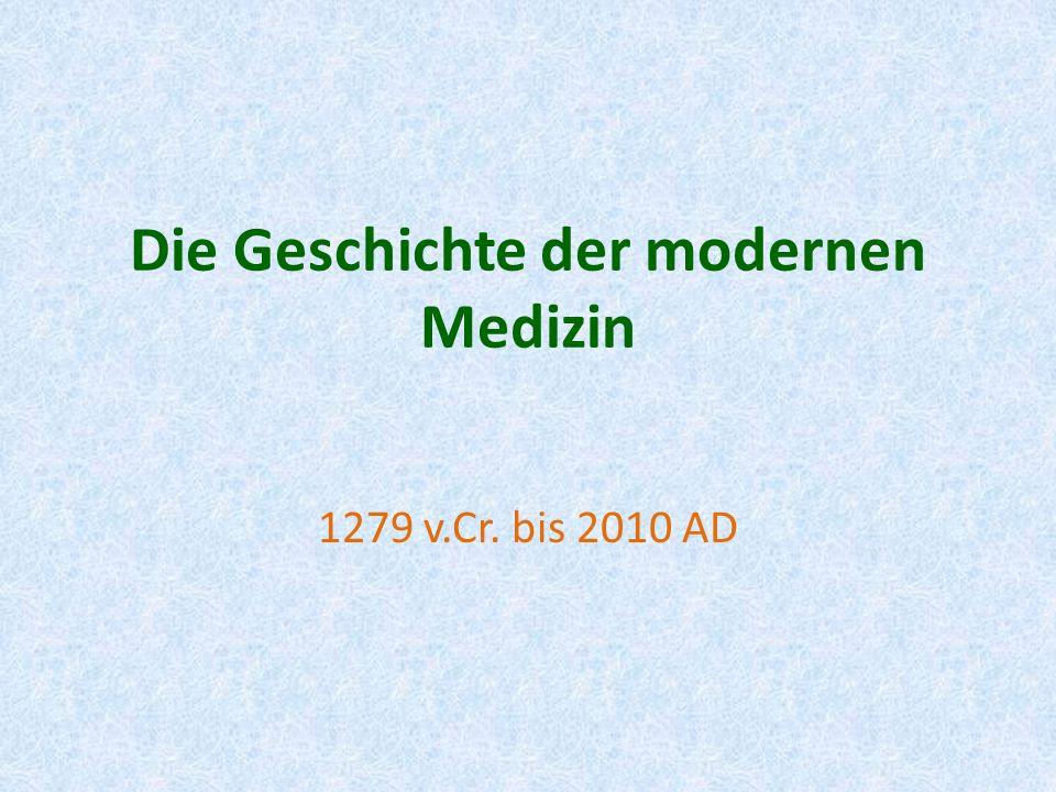 Die Geschichte der modernen Medizin 1279 v.Cr. bis 2010 AD