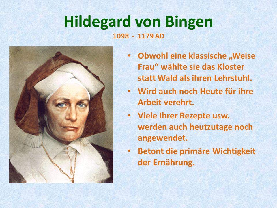 Hildegard von Bingen 1098 - 1179 AD Obwohl eine klassische Weise Frau wählte sie das Kloster statt Wald als ihren Lehrstuhl. Wird auch noch Heute für
