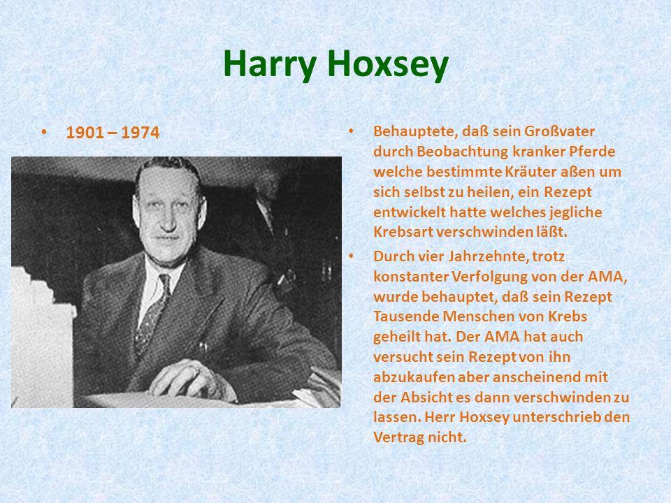 Harry Hoxsey Behauptete, daß sein Großvater durch Beobachtung kranker Pferde welche bestimmte Kräuter aßen um sich selbst zu heilen, ein Rezept entwic