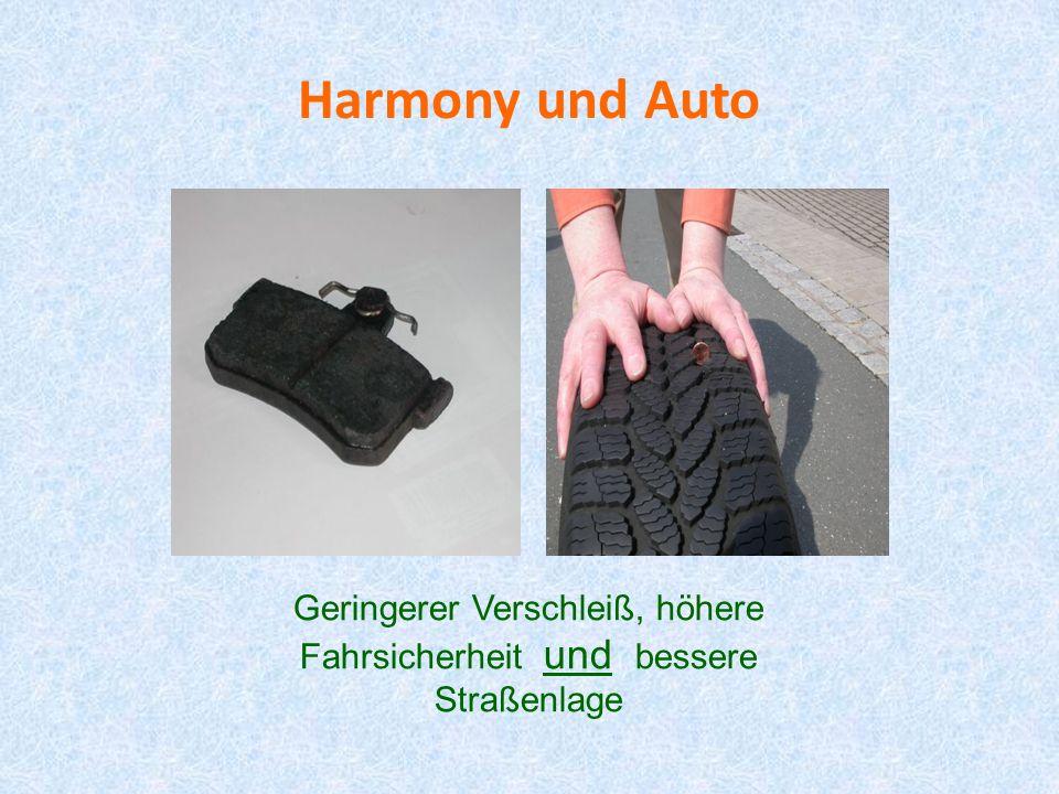 Harmony und Auto Geringerer Verschleiß, höhere Fahrsicherheit und bessere Straßenlage