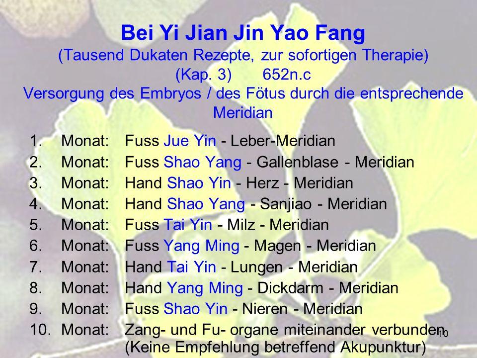 10 Bei Yi Jian Jin Yao Fang (Tausend Dukaten Rezepte, zur sofortigen Therapie) (Kap. 3) 652n.c Versorgung des Embryos / des Fötus durch die entspreche