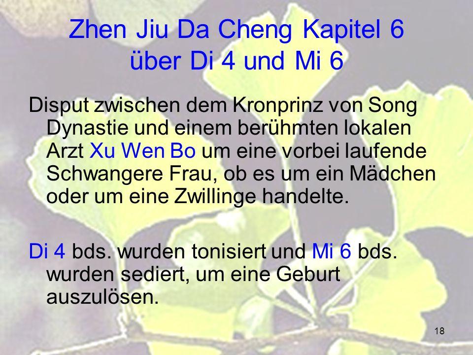 18 Zhen Jiu Da Cheng Kapitel 6 über Di 4 und Mi 6 Disput zwischen dem Kronprinz von Song Dynastie und einem berühmten lokalen Arzt Xu Wen Bo um eine vorbei laufende Schwangere Frau, ob es um ein Mädchen oder um eine Zwillinge handelte.