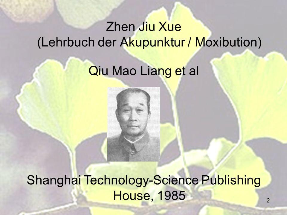 2 Zhen Jiu Xue (Lehrbuch der Akupunktur / Moxibution) Qiu Mao Liang et al Shanghai Technology-Science Publishing House, 1985