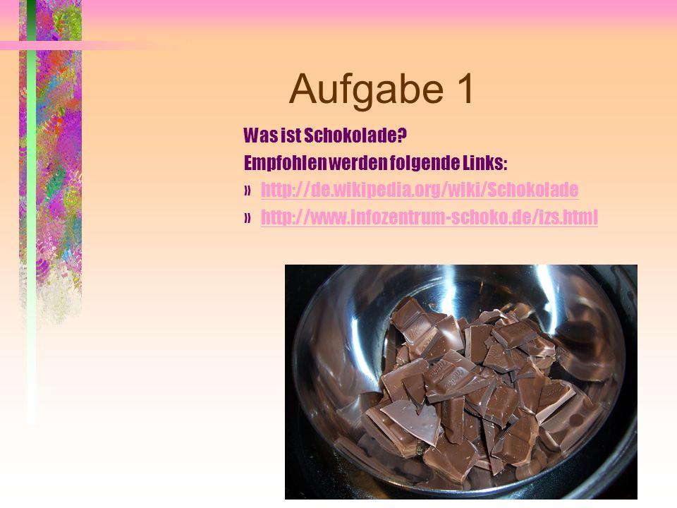 Aufgabe 1 Was ist Schokolade.