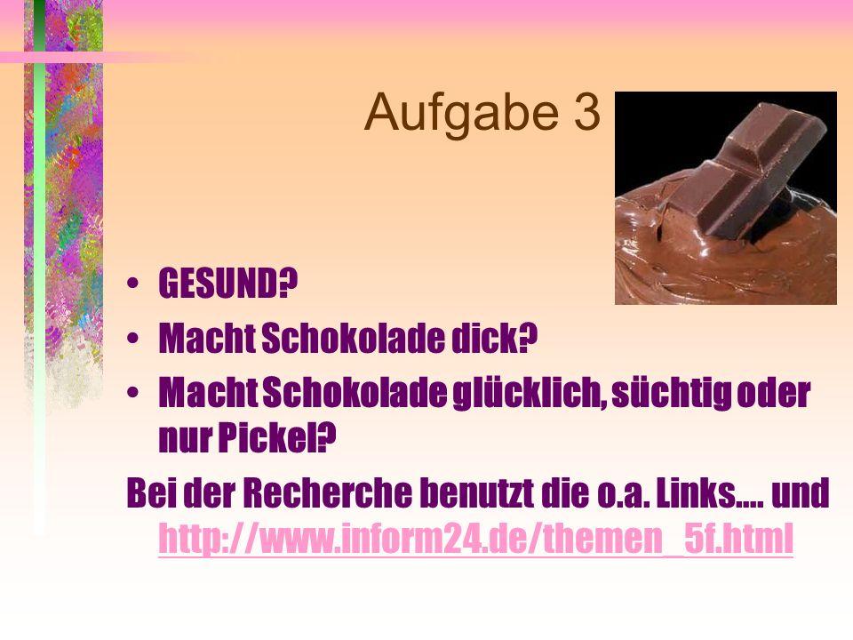 Aufgabe 2 Die Geschichte der Schokolade…..Woher kommt der Kakao.