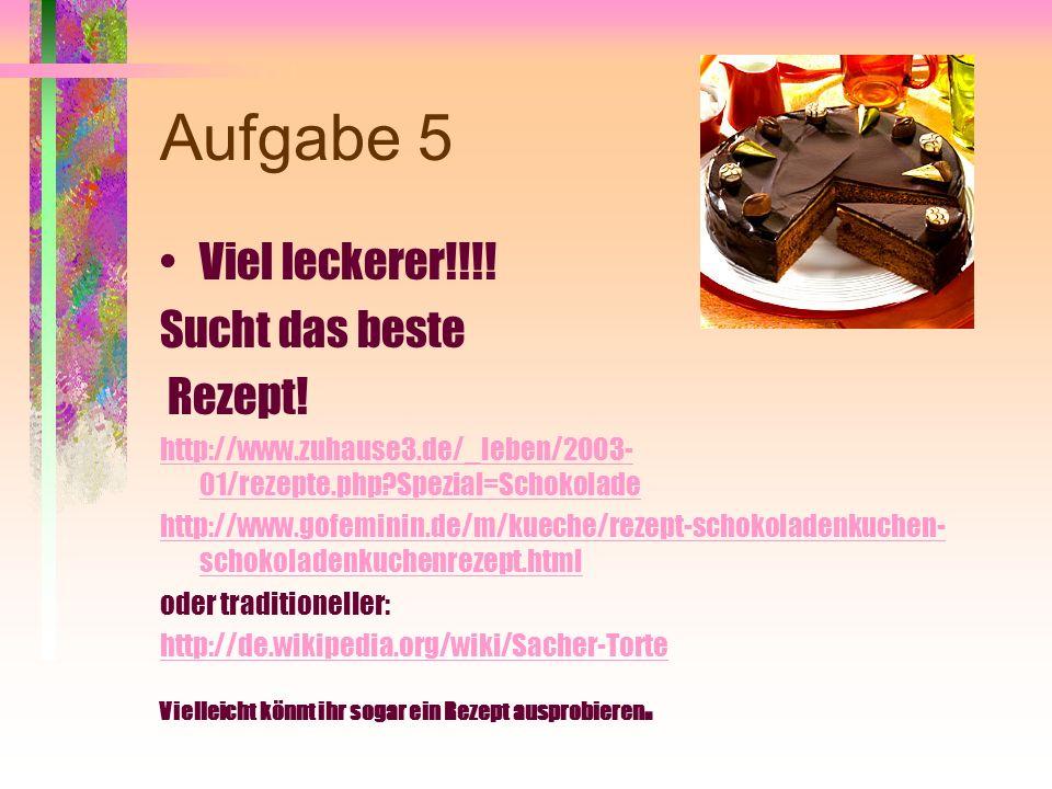 Aufgabe 4 Jetzt wählen Sie aus: Entweder Informationen über Schokoladeindustrie sammeln (Ritter Sport, Nestlè, Milka,Lindl und nicht unsere italienische Schokolade vergessen…) oder virtuell ein Schokolademuseum besuchen, z.B.