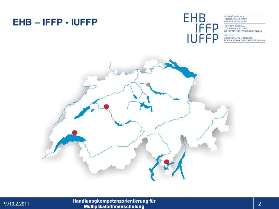 9./10.2.2011 3 1 Handlunsgkompetenzorientierung für MultiplikatorInnenschulung Das EHB Organigramm