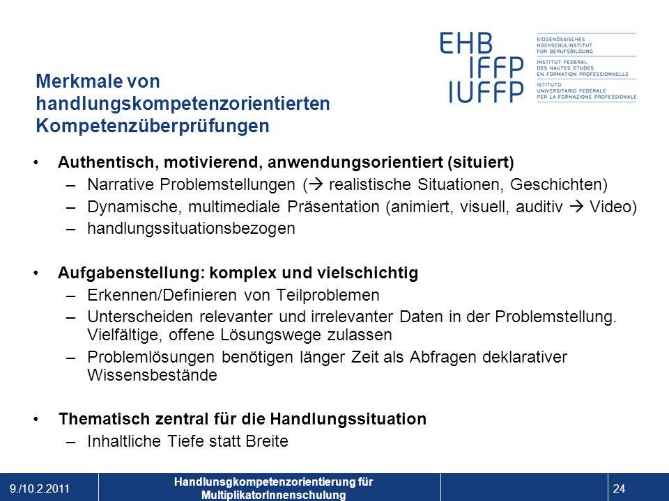 9./10.2.2011 24 1 Handlunsgkompetenzorientierung für MultiplikatorInnenschulung Merkmale von handlungskompetenzorientierten Kompetenzüberprüfungen Aut