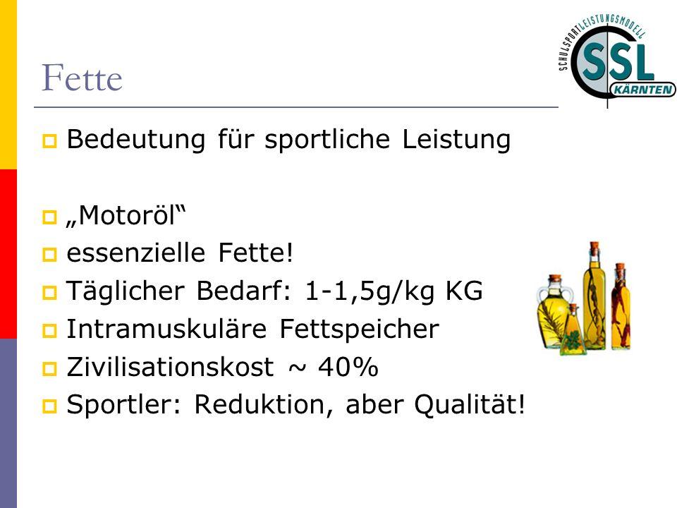 Fette Bedeutung für sportliche Leistung Motoröl essenzielle Fette! Täglicher Bedarf: 1-1,5g/kg KG Intramuskuläre Fettspeicher Zivilisationskost ~ 40%