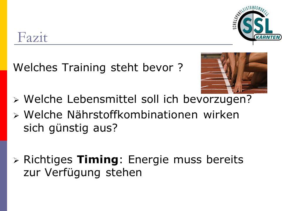 Fazit Welches Training steht bevor ? Welche Lebensmittel soll ich bevorzugen? Welche Nährstoffkombinationen wirken sich günstig aus? Richtiges Timing: