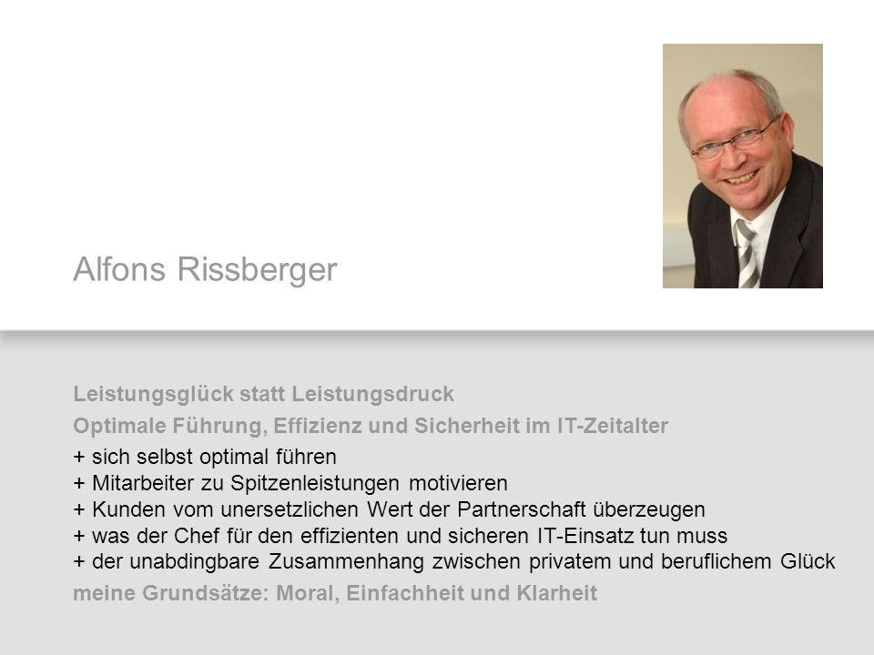 Alfons Rissberger Leistungsglück statt Leistungsdruck Optimale Führung, Effizienz und Sicherheit im IT-Zeitalter + sich selbst optimal führen + Mitarb