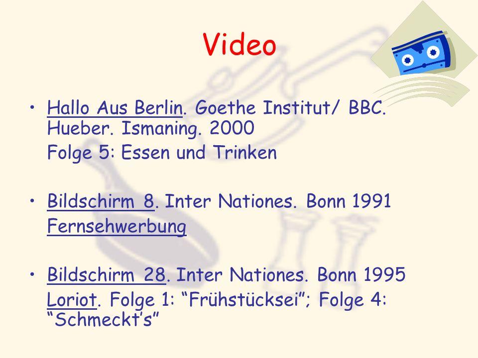Video Hallo Aus Berlin. Goethe Institut/ BBC. Hueber. Ismaning. 2000 Folge 5: Essen und Trinken Bildschirm 8. Inter Nationes. Bonn 1991 Fernsehwerbung