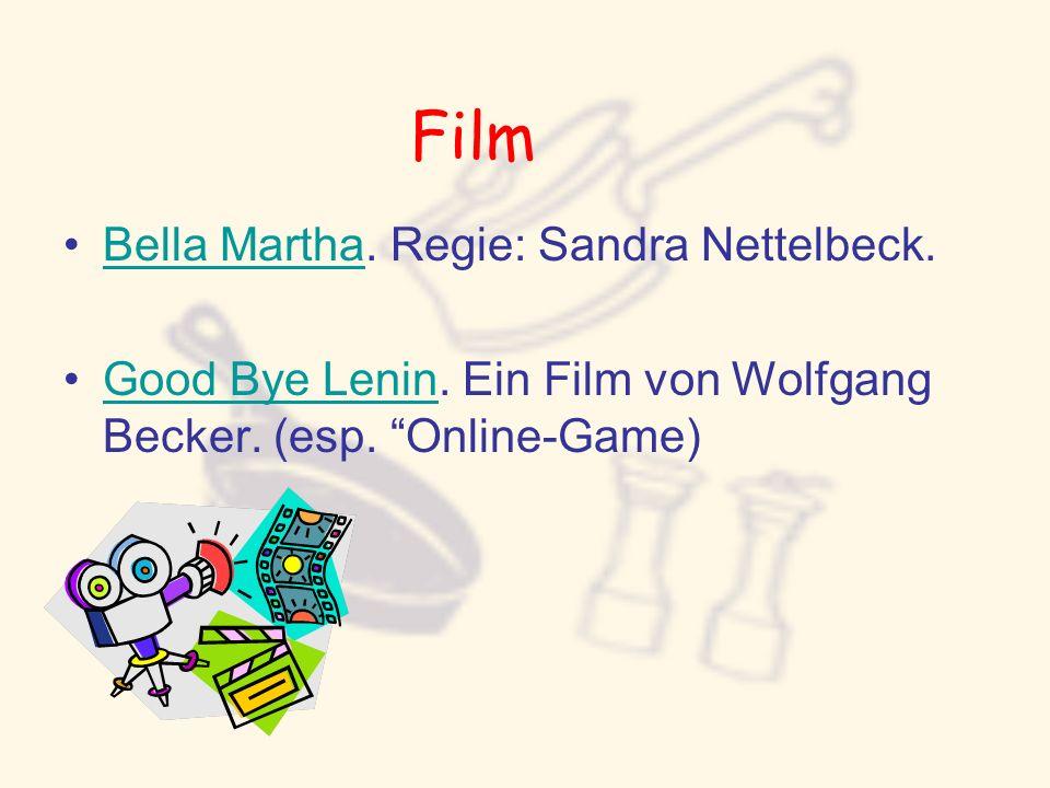 Film Bella Martha. Regie: Sandra Nettelbeck.Bella Martha Good Bye Lenin. Ein Film von Wolfgang Becker. (esp. Online-Game)Good Bye Lenin