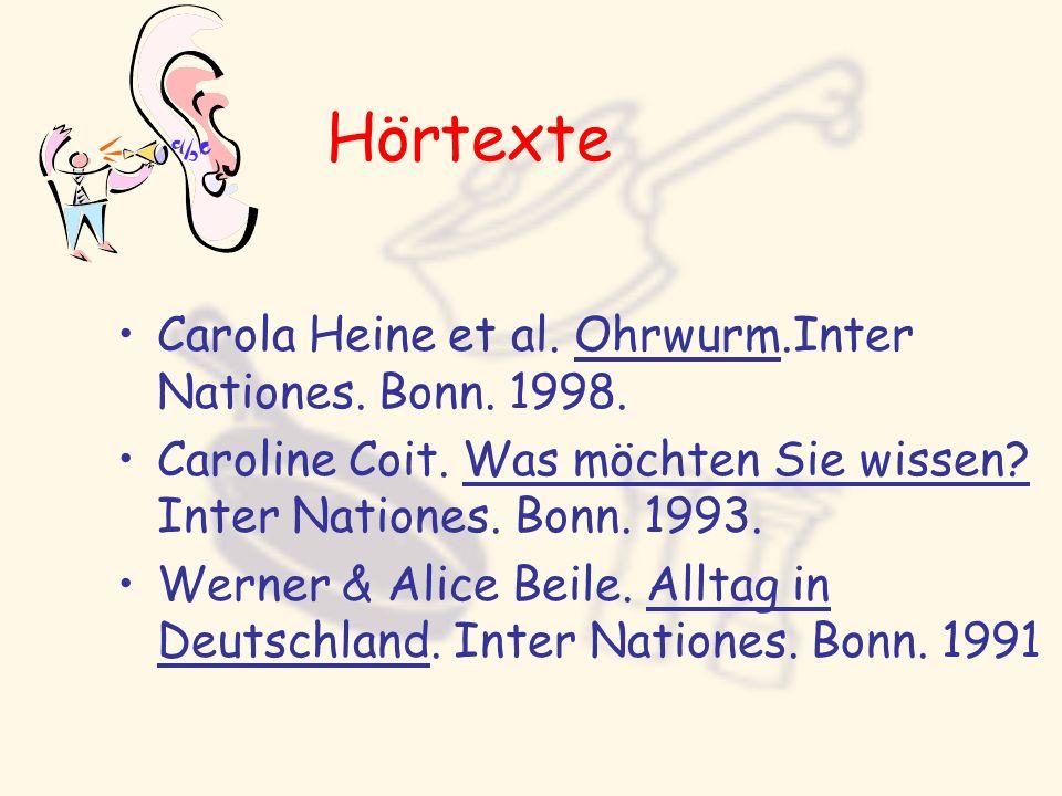 Hörtexte Carola Heine et al. Ohrwurm.Inter Nationes. Bonn. 1998. Caroline Coit. Was möchten Sie wissen? Inter Nationes. Bonn. 1993. Werner & Alice Bei