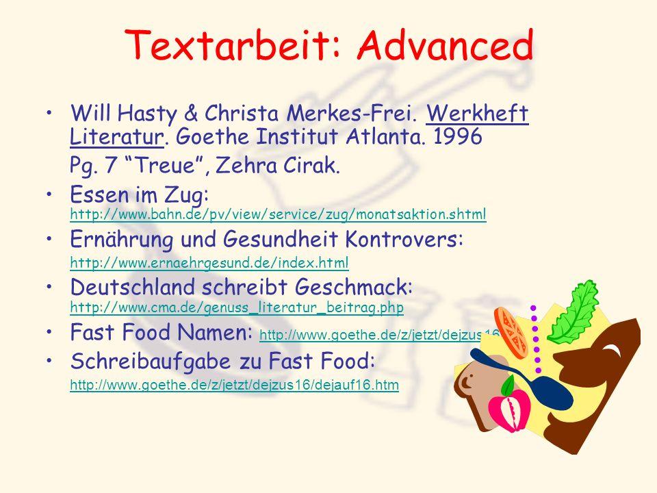 Textarbeit: Advanced Will Hasty & Christa Merkes-Frei. Werkheft Literatur. Goethe Institut Atlanta. 1996 Pg. 7 Treue, Zehra Cirak. Essen im Zug: http: