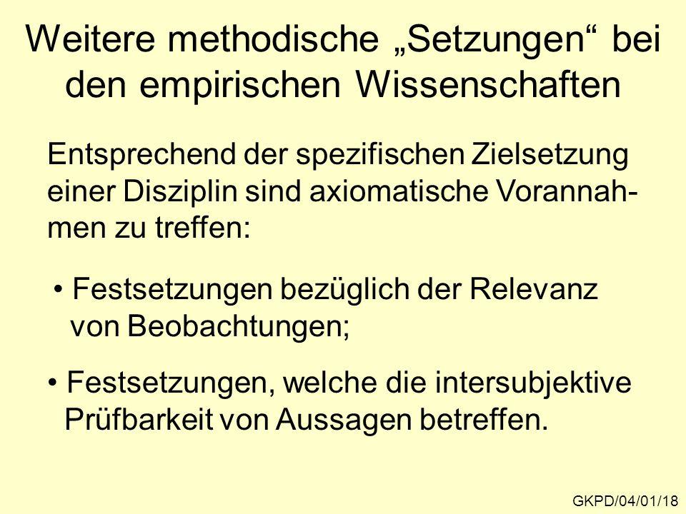 Weitere methodische Setzungen bei den empirischen Wissenschaften GKPD/04/01/18 Festsetzungen bezüglich der Relevanz von Beobachtungen; Entsprechend de